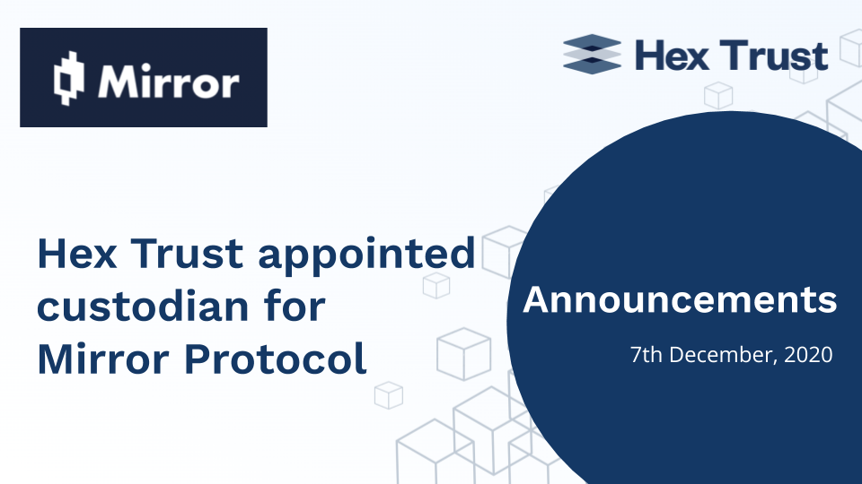 Hex Trust appointed custodian for Mirror Protocol