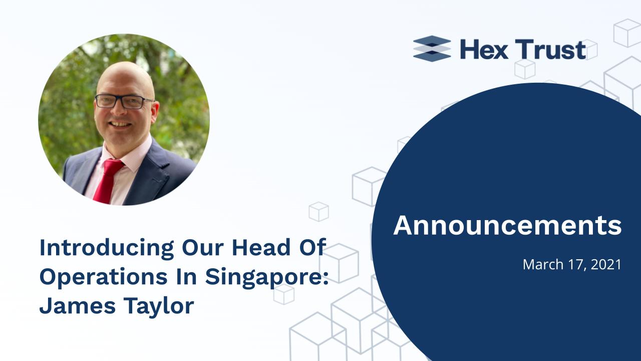 Introducing Our Head Of Operations In Singapore: James Taylor