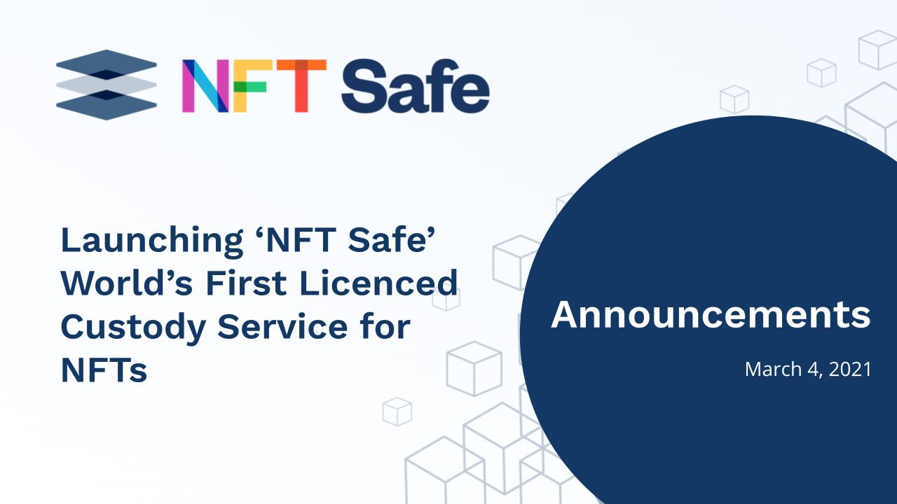 Hex Trust Launches NFT Safe, World's First Licenced Custody Service for Non-Fungible Tokens (NFTs)