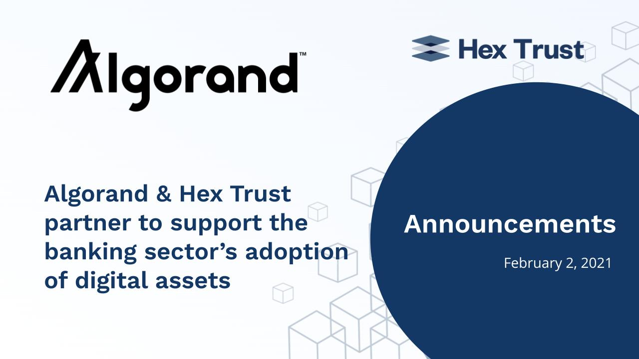 Algorand & Hex Trust partner to support the banking sector's adoption of digital assets