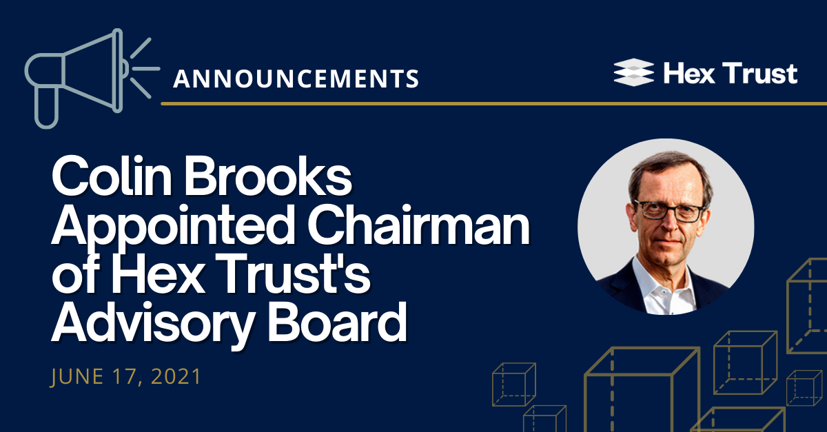 Colin Brooks Appointed Chairman of Hex Trust's Advisory Board