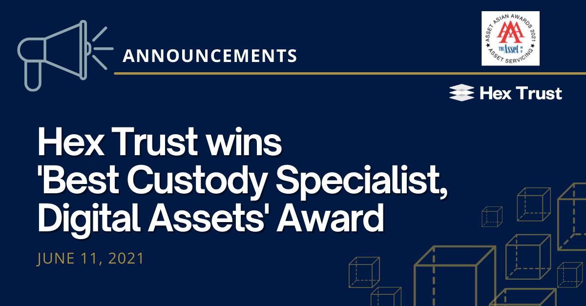 Hex Trust wins 'Best Custody Specialist, Digital Assets' Award