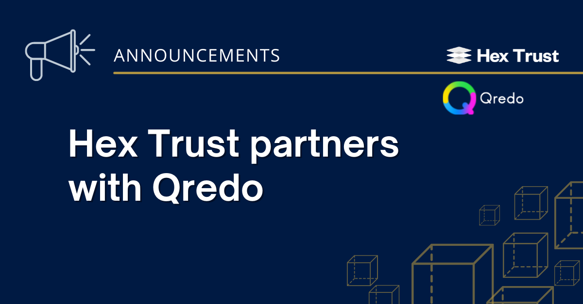 Hex Trust partners with Qredo to offer decentralized custody and next-generation crypto services