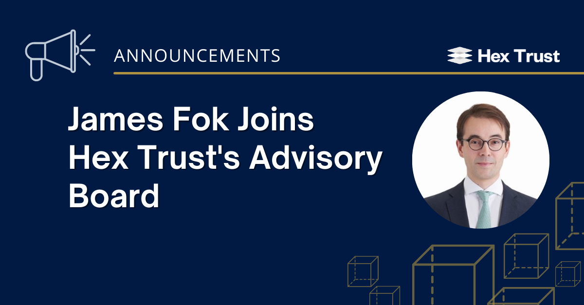 James Fok Joins the Hex Trust Advisory Board