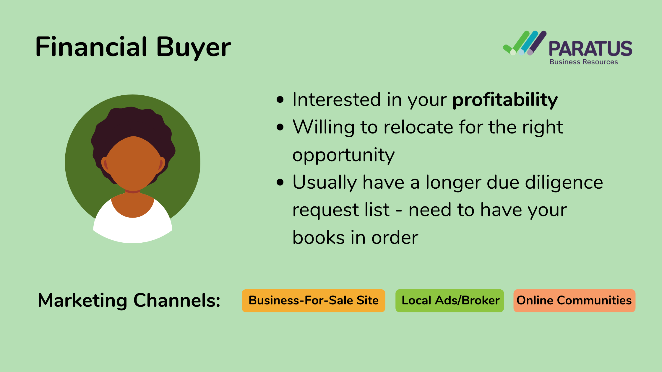 Image describing that Financial Buyers are interested in your profitability. This makes them willing to relocate for the right opportunity but expect a deeper due diligence period.