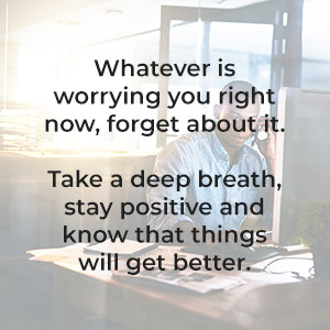 Whatever is worrying you