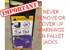 Never Remove or Cover Up Warnings on Pallet Jacks