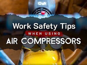 Banner, Work Safety Tips When Using Air Compressors