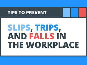 Tips to Prevent Slips, Trips and Falls in the Workplace