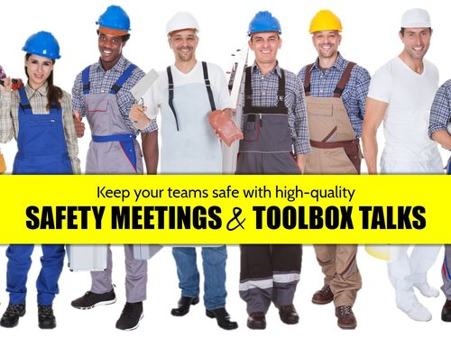 Various Industry Workers, Keep Your Teams Safe with High-Quality Safety Meetings and Toolbox Talks