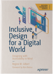 """Book """"Inclusive Design for a Digital World: Designing with Accessibility in Mind (Design Thinking)"""" by Regine M Gilbert"""