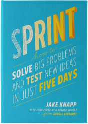 """Book """"SPRINT: How to Solve Big Problems and Test New Ideas in Just Five Days"""" by Jake Knapp"""