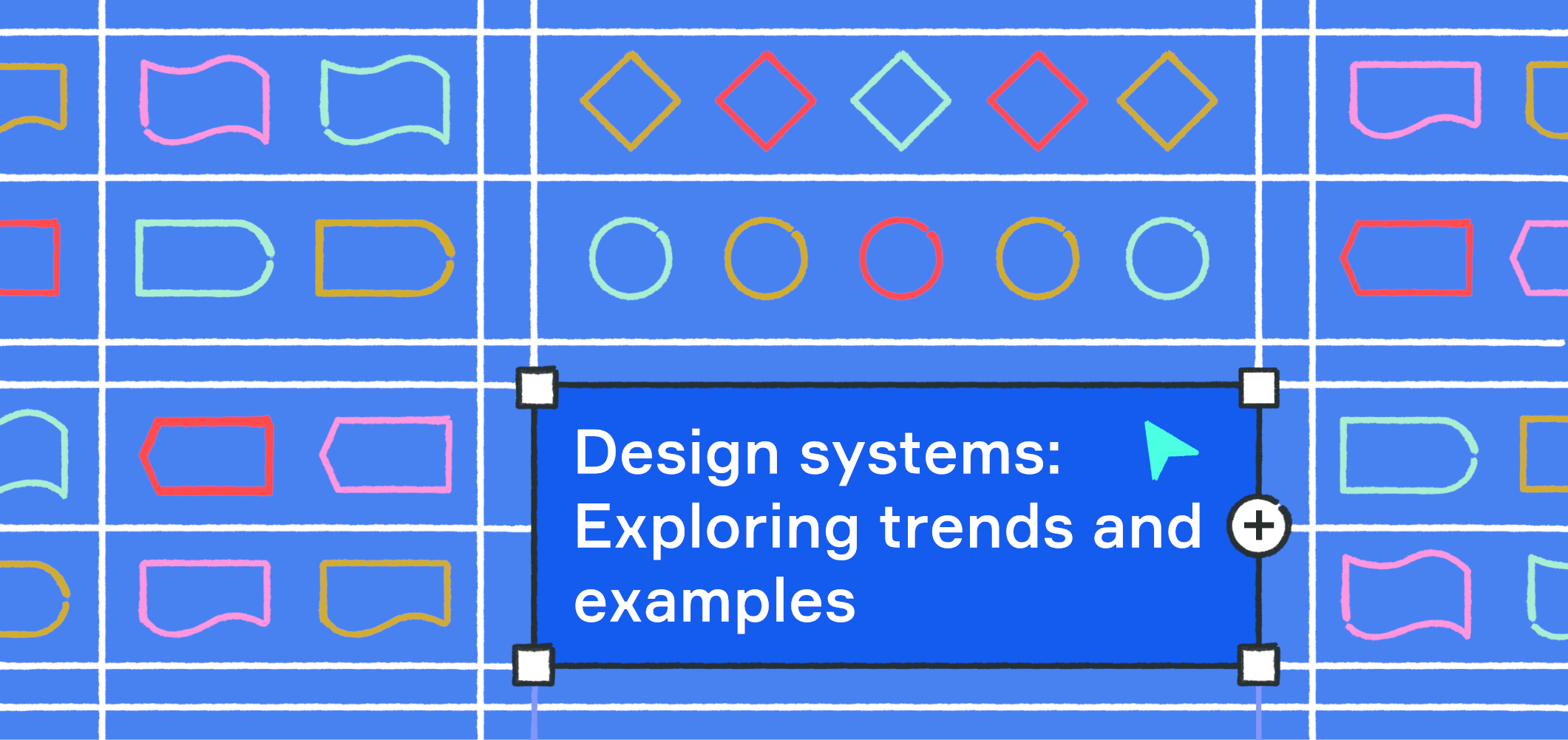 Design systems: Exploring trends and examples||||