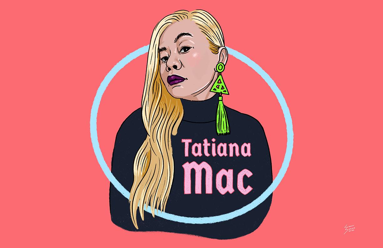 Thumbnail of an illustrated portrait of Tatiana Mac