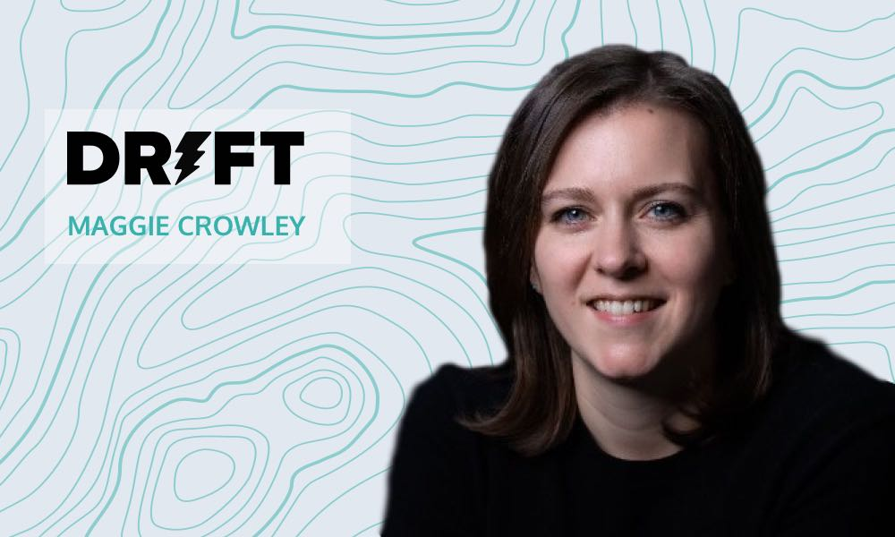 Staying Close to the Customer at Scale with Drift's Maggie Crowley