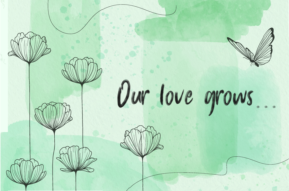 """Graphic illustration of flower, butterfly and the words """"our love grows..."""" set over green watercolor background"""
