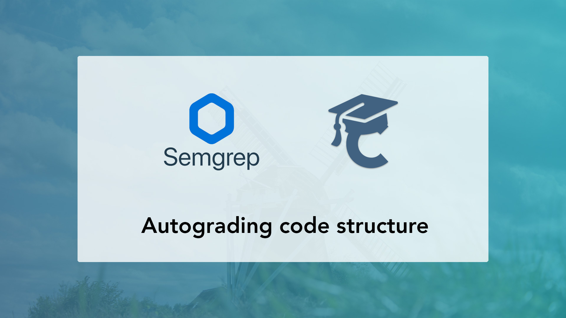 Use semgrep and CodeGrade to autograde structure of code assignments of IT education