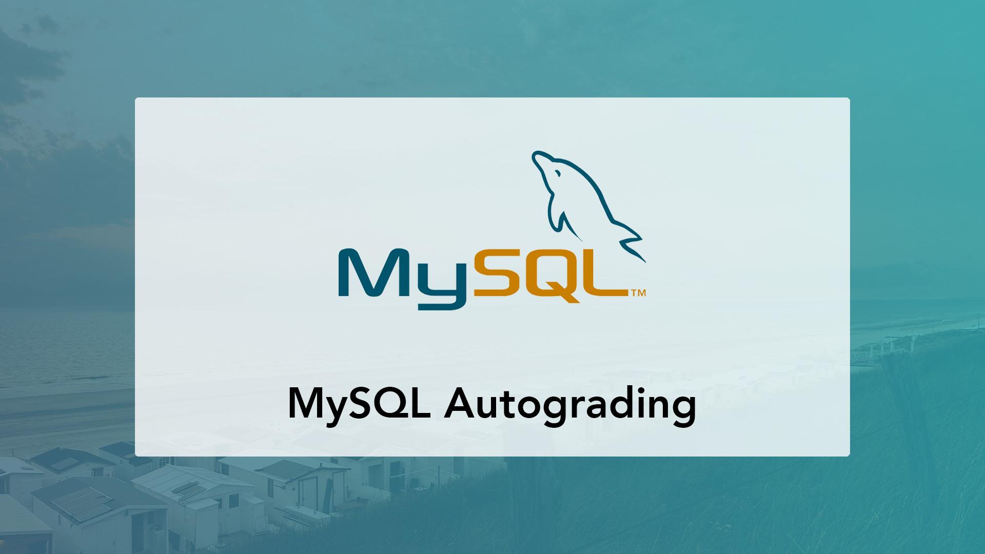 MySQL autograding for databases education