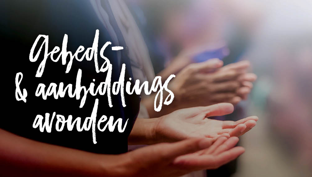 Gebeds- en aanbiddingsavond