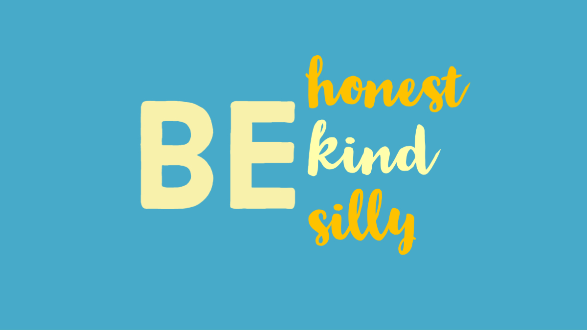 Be Honest, Be Kind, Be Silly on a blue background