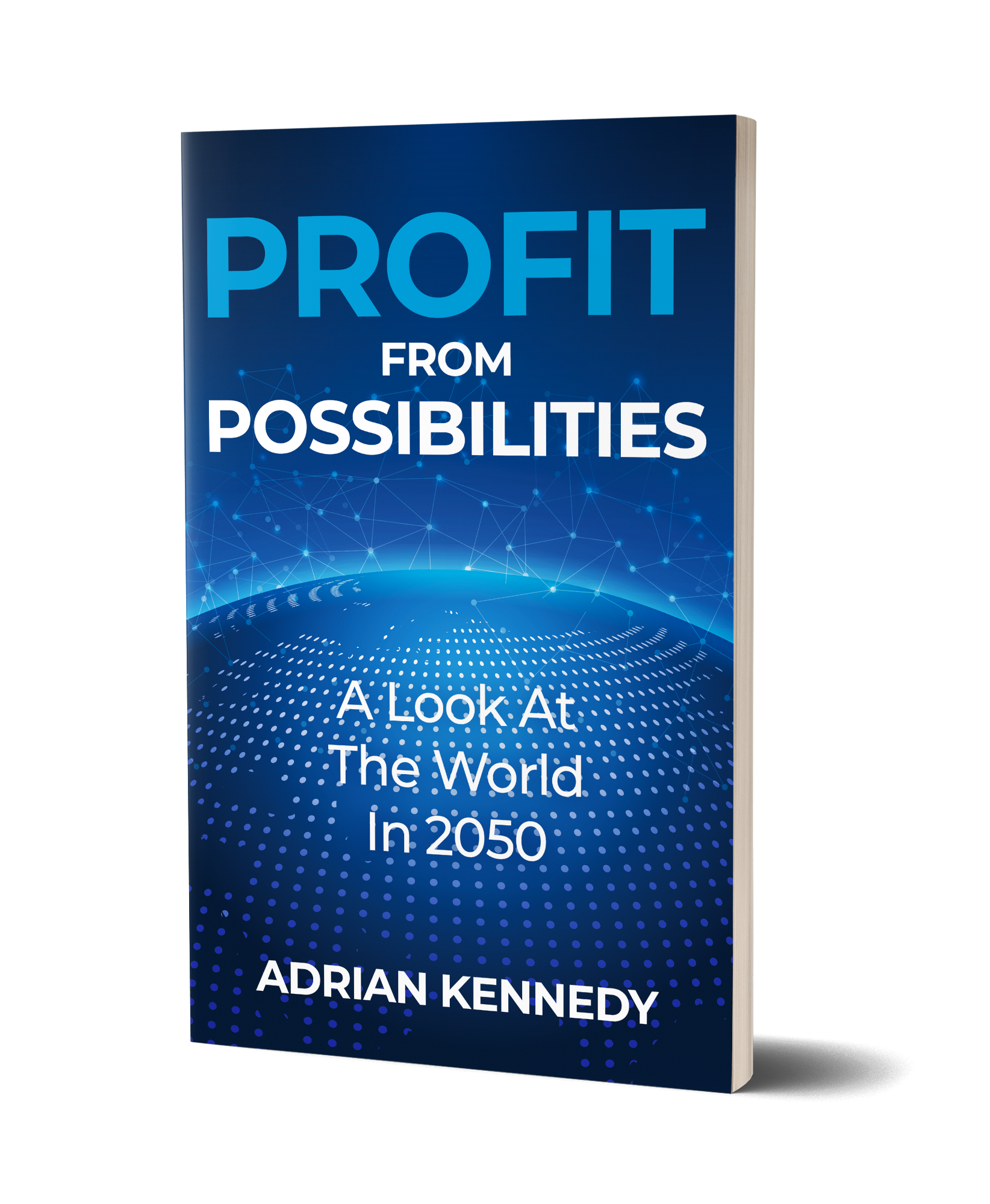 Profit From Possibilities AoverK Adrian Kennedy