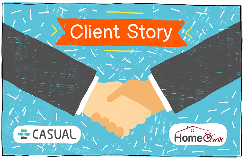 Check out how Casual helps HomeQwik run it's business.