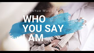 Who you say i am with lyrics