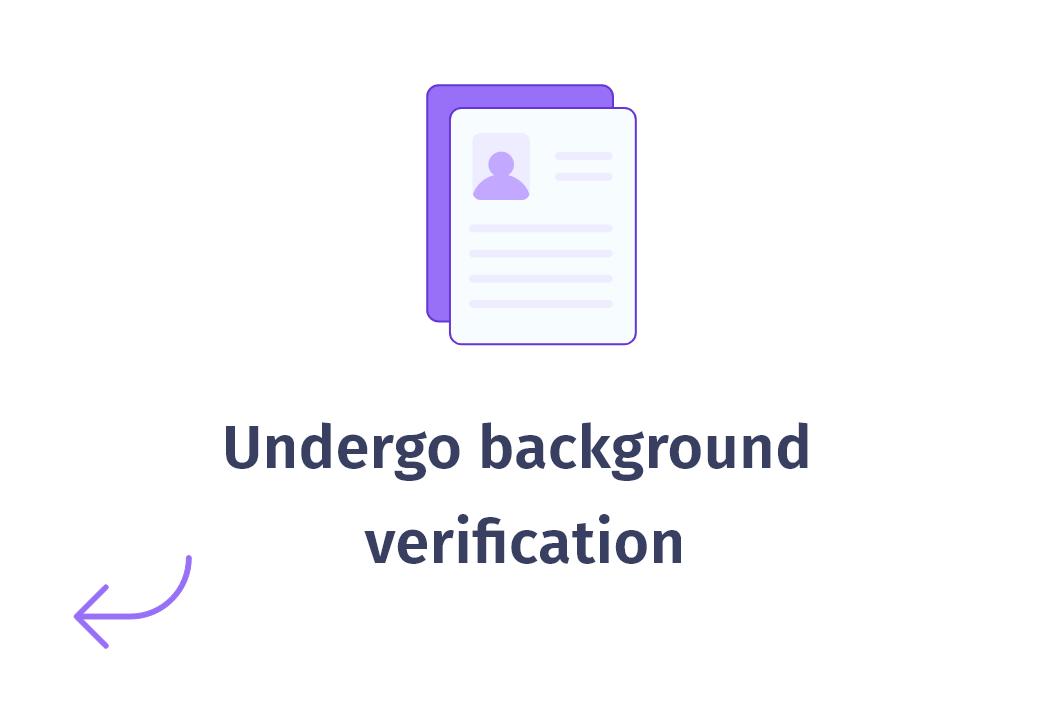 How it works - Undergo background verification