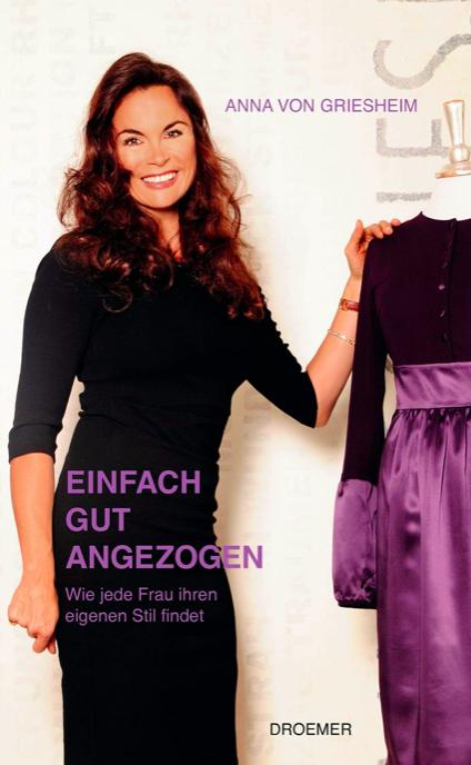 """""""Einfach gut angezogen. Wie jede Frau ihren eigenen Stil findet"""" Hard Cover Buch von Anna von Griesheim"""