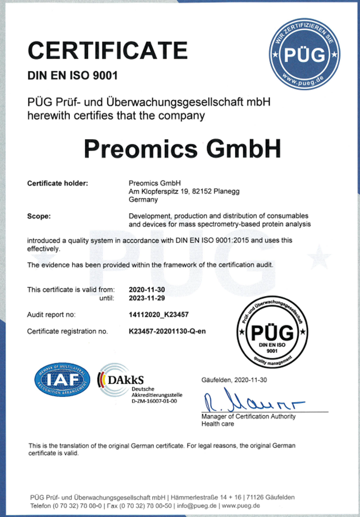 Our organization is certified according to EN ISO 9001:2015 as applicable to development, production and distribution of consumables and devices for mass spectrometry-based protein analysis.  The certificate was issued by PÜG Prüf- und Überwachungsgesellschaft mbH on November 30th, 2020.