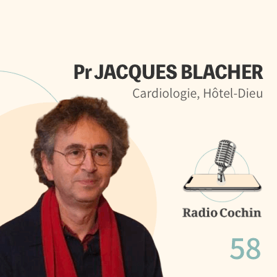 Pr Jacques Blacher - Radio Cochin - Épisode 58