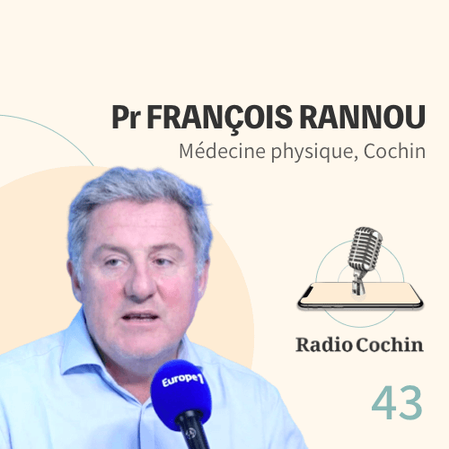 Pr François Rannou - Radio Cochin - Épisode 43