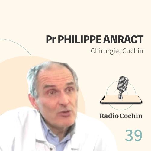 Pr Philippe Anract - Radio Cochin - Épisode 39