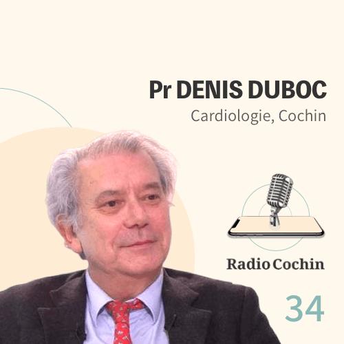 Pr Denis Duboc - Radio Cochin - Épisode 34