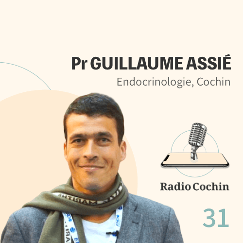 Pr Guillaume Assié - Radio Cochin - Épisode 31
