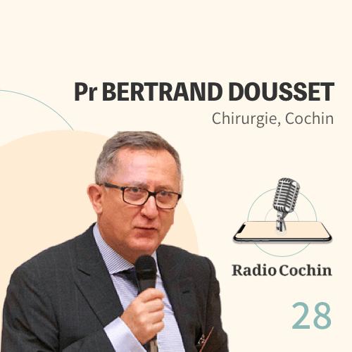 Pr Bertrand Dousset - Radio Cochin - Épisode 28