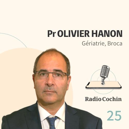Pr Olivier Hanon - Radio Cochin - Épisode 25
