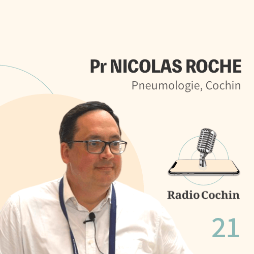 Pr Nicolas Roche - Radio Cochin - Épisode 21