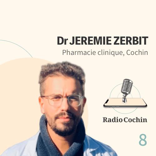 Dr Jérémie Zerbit - Radio Cochin - Épisode 8