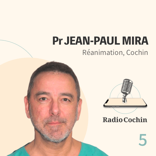 Pr Jean-Paul Mira - Radio Cochin - Épisode 5