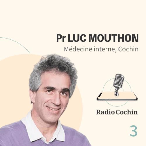 Pr Luc Mouthon - Radio Cochin - Épisode 3