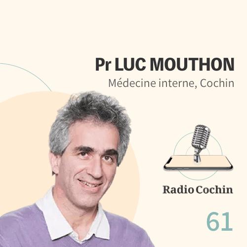 Pr Luc Mouthon - Radio Cochin - Épisode 61