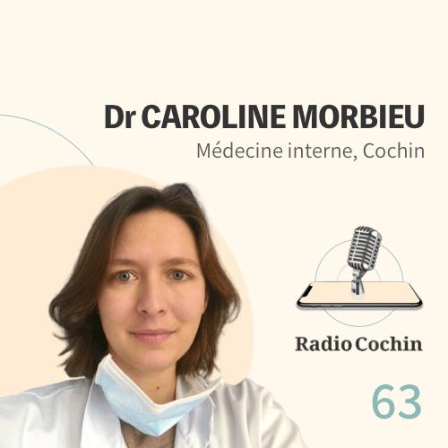 Dr Caroline Morbieu - Radio Cochin - Épisode 63