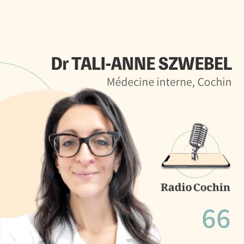 Dr Tali-Anne Szwebel - Radio Cochin - Épisode 66