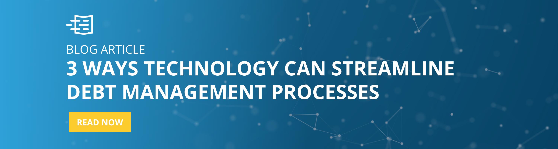 3 ways technology can streamline debt management article