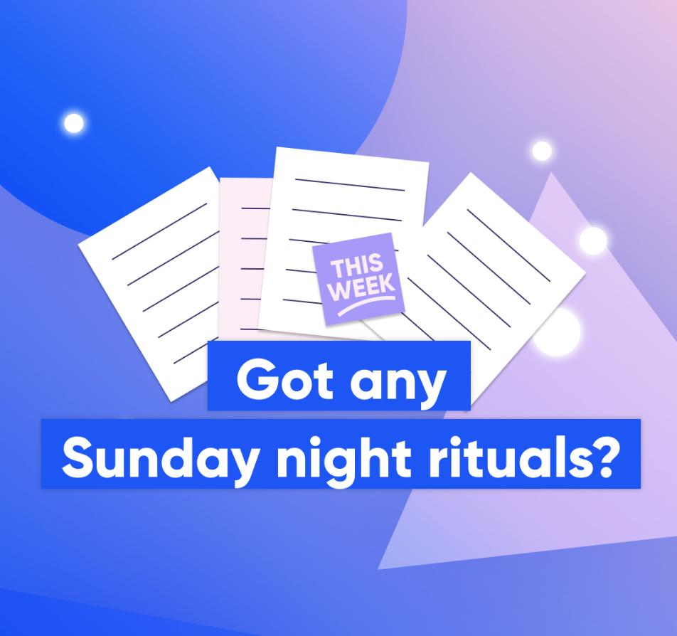 Sunday Night Rituals