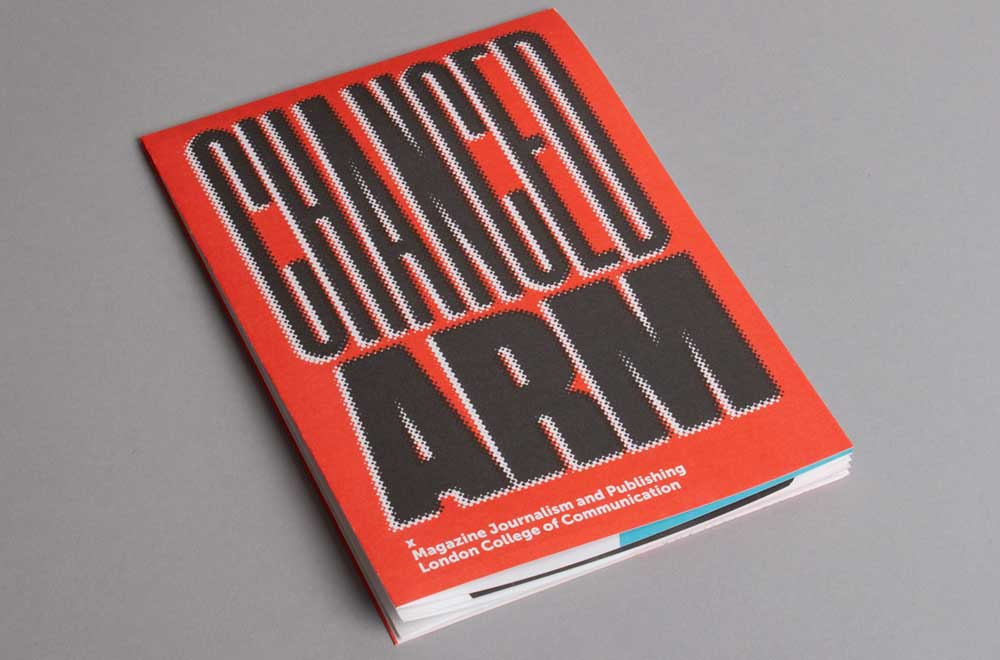 Front cover of the Chanced Arm Collaboration with Magazine Journalism and Publishing students at London College of Communication