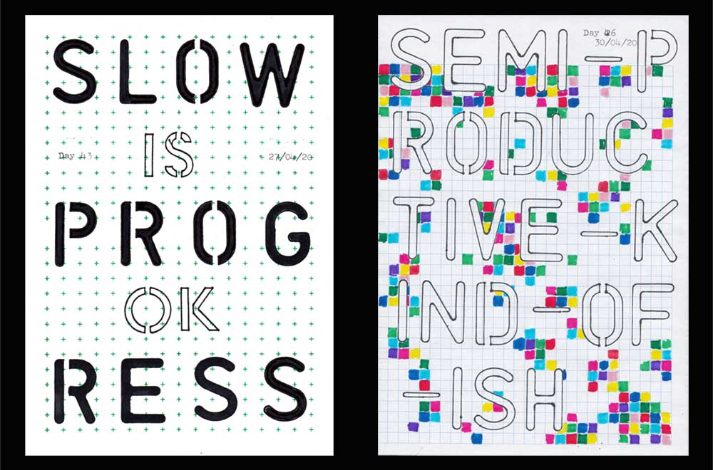 Sketchbox Covid 19. Two of the daily artworks. Left: 'Slow progress is ok' in black stencil lettering on gridded paper. Right: 'semi-productive-kind-of-ish' written with stencils on white paper with a squares on it. Some of the squares are coloured multi-colour in felt-tip