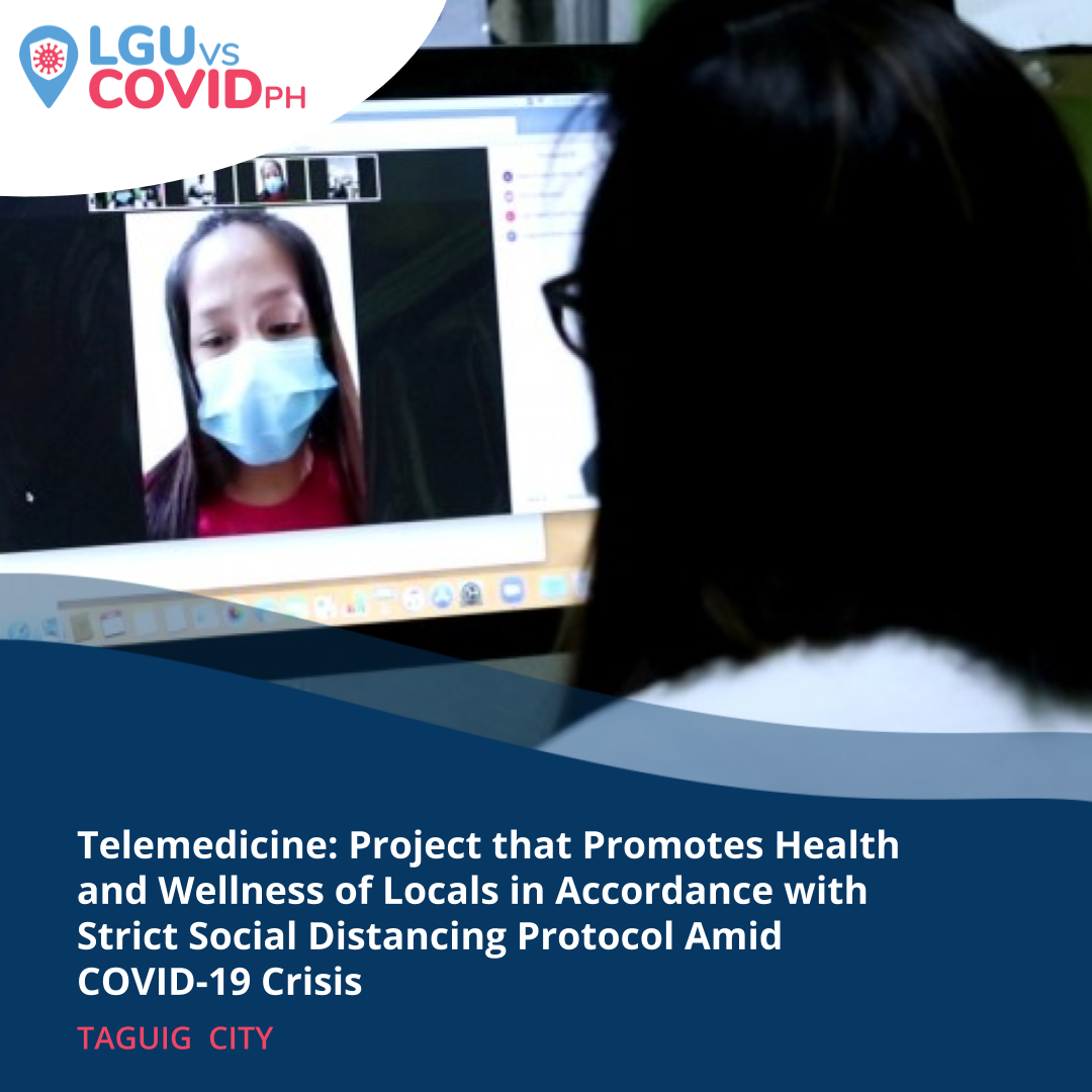 Telemedicine: Project that Promotes Health and Wellness of Locals in Accordance with Strict Social Distancing Protocol Amid COVID-19 Crisis