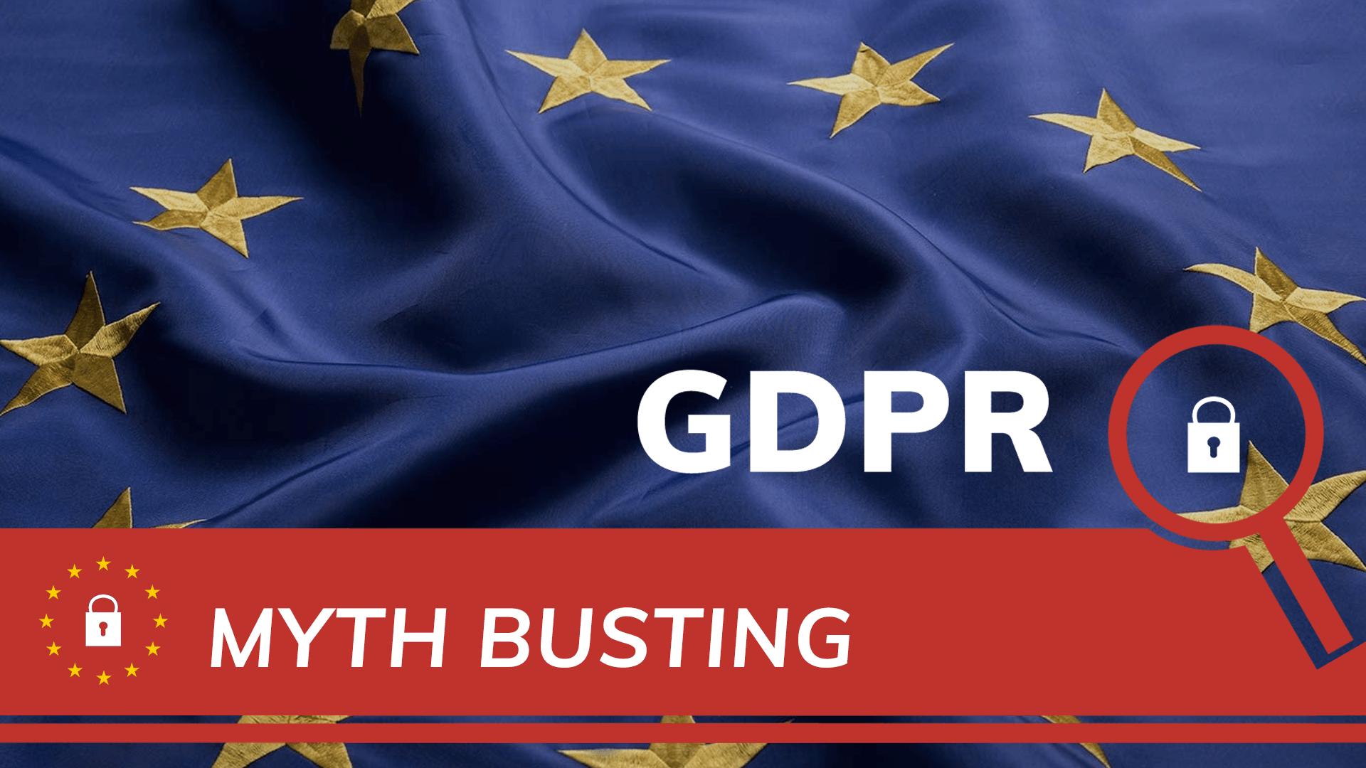 GDPR Myth-busting